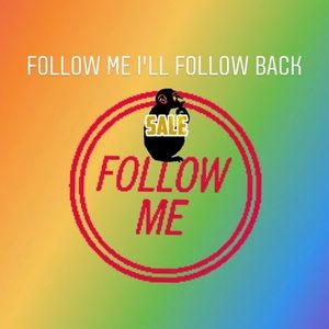 Other - Follow me I'll follow back